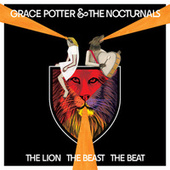 Play & Download The Lion The Beast The Beat by Grace Potter And The Nocturnals | Napster