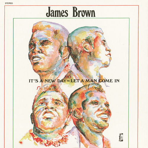 It's A New Day - Let A Man Come In by James Brown