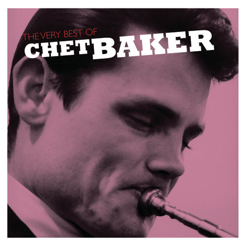 Play & Download The Very Best Of Chet Baker by Chet Baker | Napster