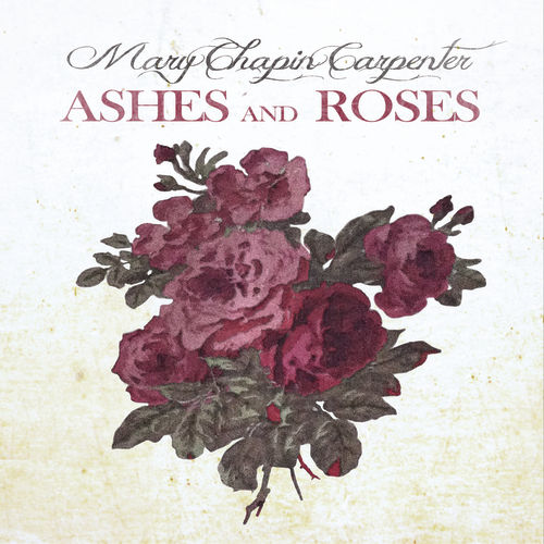 Play & Download Ashes And Roses by Mary Chapin Carpenter | Napster