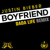 Play & Download Boyfriend (Dada Life Remix) by Justin Bieber | Napster
