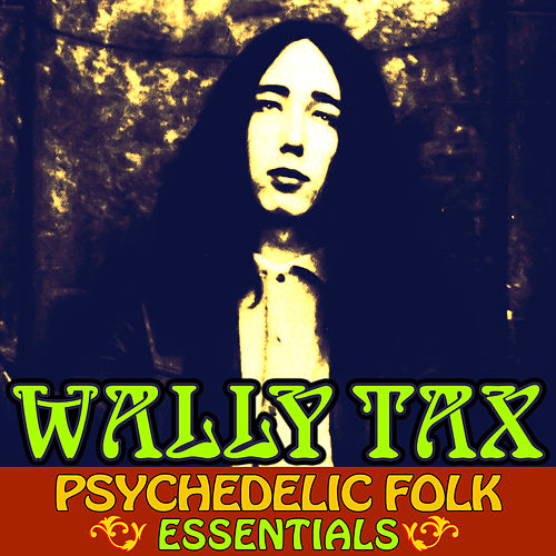 Play & Download Psychedelic Folk Essentials by Wally Tax | Napster