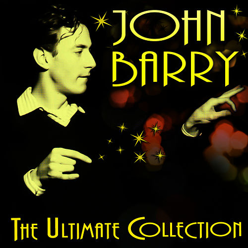 Play & Download The Ultimate Collection by John Barry | Napster