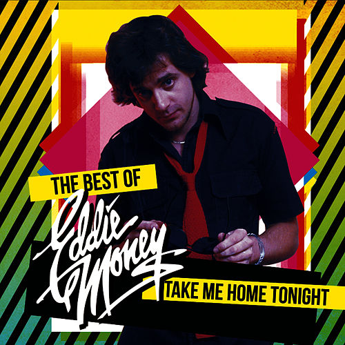 Take Me Home Tonight - The Best Of (Re-Recorded Versions) by Eddie Money