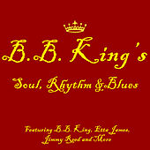 B.B. King's Soul, Rhythm & Blues Featuring B.B. King, Etta James, Jimmy Reed and More by Various Artists