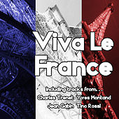 Play & Download Viva Le France by Various Artists | Napster