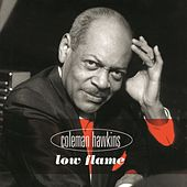Play & Download Low Flame by Coleman Hawkins | Napster