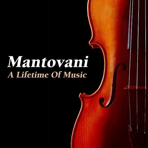 Play & Download A Lifetime Of Music by Mantovani | Napster