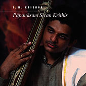 Play & Download Papanasam Sivan krithis by T.M. Krishna | Napster