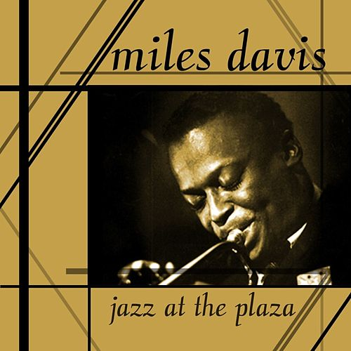 Jazz At The Plaza by Miles Davis