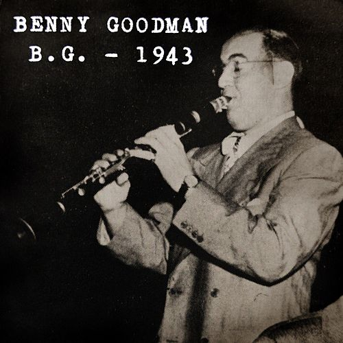 Play & Download Bg 1943 by Benny Goodman | Napster