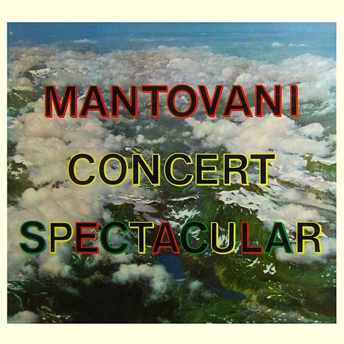 Play & Download Mantovani Concert Spectacular by Mantovani | Napster