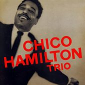 The Chico Hamilton Trio by Chico Hamilton