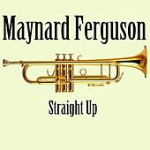 Straight Up by Maynard Ferguson