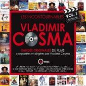 Play & Download Musique composée et dirigée par Vladimir Cosma: Les Incontournables, Vol. 1 by Various Artists | Napster