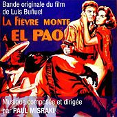 Play & Download Bande Originale du film La Fièvre monte à El Pao de Luis Buñuel (version remasterisée 1998) by Studio ensemble | Napster