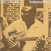 Play & Download Alabama Blues! by J.B. Lenoir | Napster