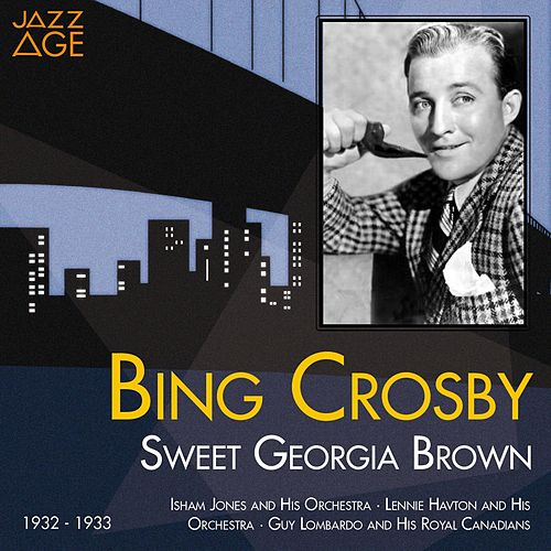 Play & Download Sweet Georgia Brown (1932 - 1933) by Bing Crosby | Napster