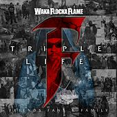 Play & Download Triple F Life: Friends, Fans & Family by Waka Flocka Flame | Napster