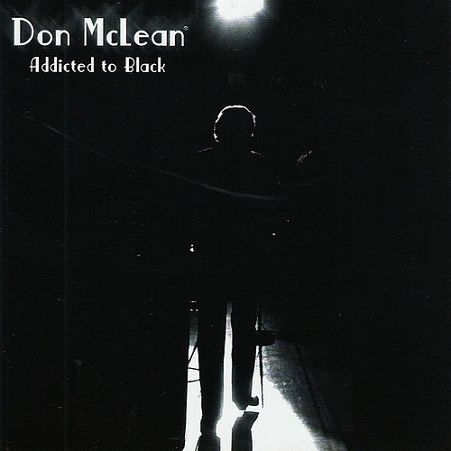 Play & Download Addicted To Black by Don McLean | Napster