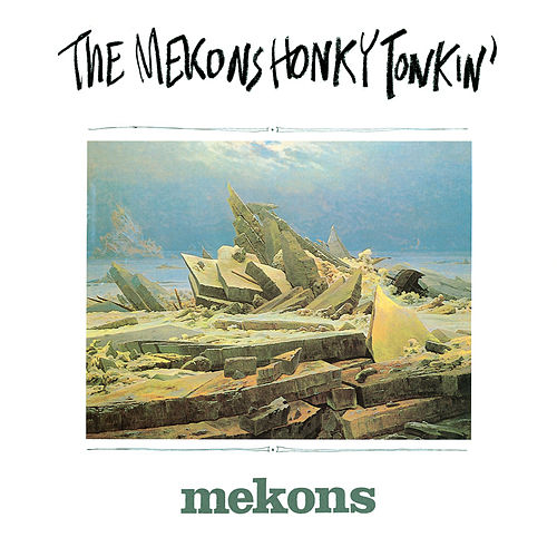 Play & Download Honky Tonkin' by The Mekons | Napster