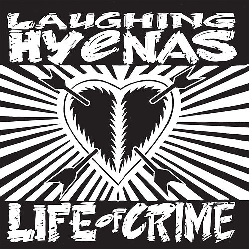 Play & Download Life of Crime by Laughing Hyenas | Napster
