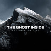 Play & Download Get What You Give by The Ghost Inside | Napster