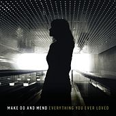 Play & Download Everything You Ever Loved by Make Do And Mend | Napster