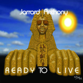 Play & Download Ready To Live by Jarrard Anthony | Napster