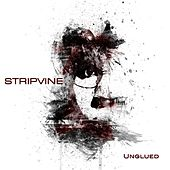 Play & Download Unglued by Stripvine | Napster
