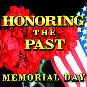 Play & Download Honoring the Past - Memorial Day by Various Artists | Napster