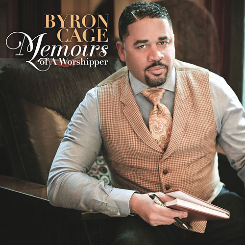 Play & Download Memoirs Of A Worshipper by Byron Cage | Napster