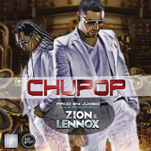Play & Download Chupop by Zion y Lennox | Napster