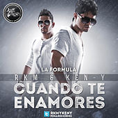 Play & Download Cuando Te Enamores by RKM & Ken-Y | Napster