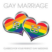 Gay Marriage - Classics for Your Perfect Gay Wedding by Various Artists