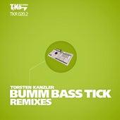 Bumm Bass Tick Remixes (Part 2) by Torsten Kanzler