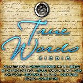 True Words Riddim by Various Artists