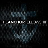 Play & Download The Anchor Fellowship Live by The Anchor Fellowship | Napster