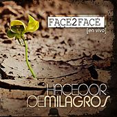 Play & Download Hacedor De Milagros by Face 2 Face | Napster
