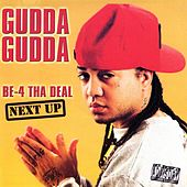 Be-4 Tha Deal - Next Up by Gudda Gudda