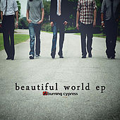 Play & Download Beautiful World - EP by Burning Cypress | Napster