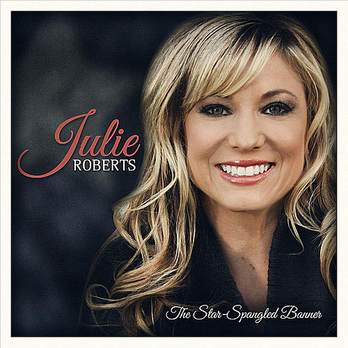 Play & Download Star Spangled Banner by Julie Roberts | Napster