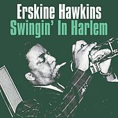 Play & Download Swingin' In Harlem by Erskine Hawkins | Napster