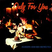 Play & Download Only For You by alberto | Napster