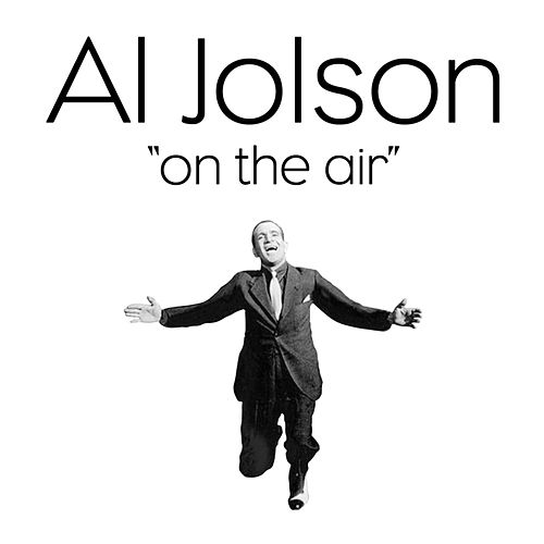 Play & Download Al Jolson 'On The Air' by Al Jolson | Napster