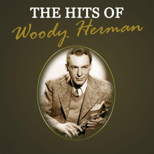 The Hits Of Woody Herman by Woody Herman