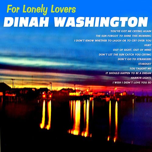 Play & Download For Lonely Lovers by Dinah Washington | Napster