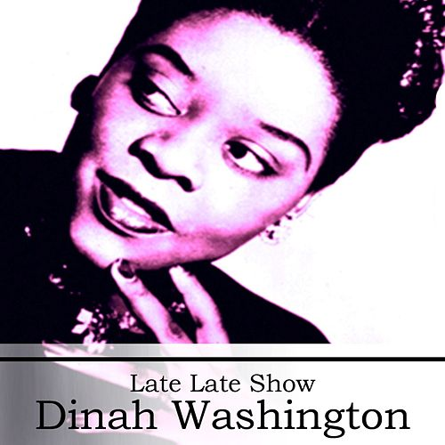 Play & Download Late Late Show by Dinah Washington | Napster