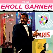 Play & Download Paris Impressions Volume 2 by Erroll Garner | Napster