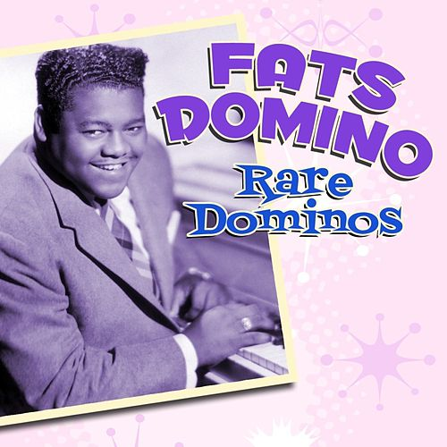 Play & Download Rare Dominos by Fats Domino | Napster